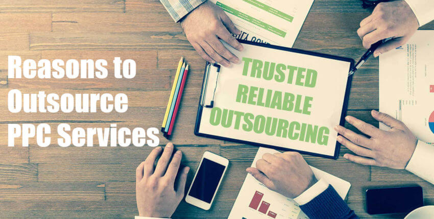 Reasons to Outsource PPC Services for Google Ads Marketing